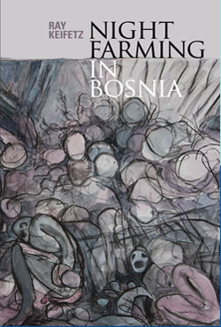 Night Farming in Bosnia by Ray Keifetz
